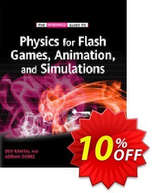 Physics for Flash Games, Animation, and Simulations (Dobre) discount coupon Physics for Flash Games, Animation, and Simulations (Dobre) Deal - Physics for Flash Games, Animation, and Simulations (Dobre) Exclusive Easter Sale offer for iVoicesoft