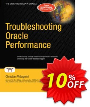 Troubleshooting Oracle Performance (Antognini) discount coupon Troubleshooting Oracle Performance (Antognini) Deal - Troubleshooting Oracle Performance (Antognini) Exclusive Easter Sale offer for iVoicesoft