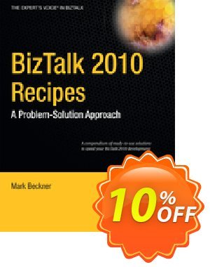 BizTalk 2010 Recipes (Beckner) discount coupon BizTalk 2010 Recipes (Beckner) Deal - BizTalk 2010 Recipes (Beckner) Exclusive Easter Sale offer for iVoicesoft