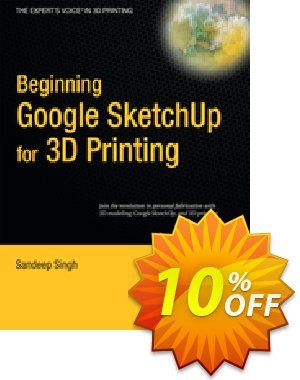 Beginning Google Sketchup for 3D Printing (Singh) discount coupon Beginning Google Sketchup for 3D Printing (Singh) Deal - Beginning Google Sketchup for 3D Printing (Singh) Exclusive Easter Sale offer for iVoicesoft