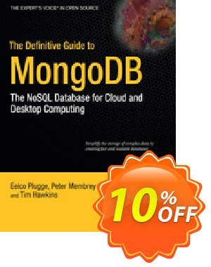 The Definitive Guide to MongoDB (Membrey) discount coupon The Definitive Guide to MongoDB (Membrey) Deal - The Definitive Guide to MongoDB (Membrey) Exclusive Easter Sale offer for iVoicesoft