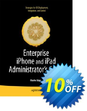 Enterprise iPhone and iPad Administrator's Guide (Edge) discount coupon Enterprise iPhone and iPad Administrator's Guide (Edge) Deal - Enterprise iPhone and iPad Administrator's Guide (Edge) Exclusive Easter Sale offer for iVoicesoft