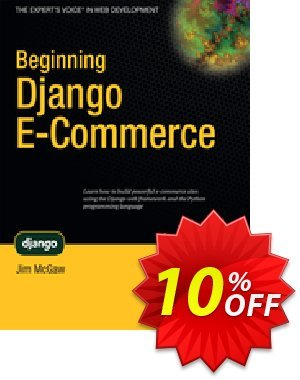 Beginning Django E-Commerce (McGaw) discount coupon Beginning Django E-Commerce (McGaw) Deal - Beginning Django E-Commerce (McGaw) Exclusive Easter Sale offer for iVoicesoft