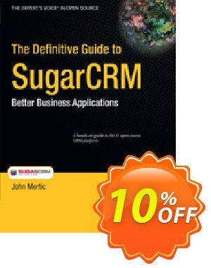 The Definitive Guide to SugarCRM (Mertic) discount coupon The Definitive Guide to SugarCRM (Mertic) Deal - The Definitive Guide to SugarCRM (Mertic) Exclusive Easter Sale offer for iVoicesoft