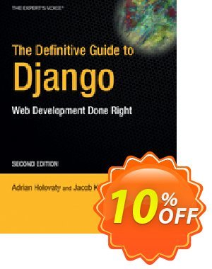 The Definitive Guide to Django (Holovaty) discount coupon The Definitive Guide to Django (Holovaty) Deal - The Definitive Guide to Django (Holovaty) Exclusive Easter Sale offer for iVoicesoft