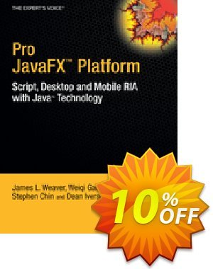Pro JavaFX™ Platform (Weaver) discount coupon Pro JavaFX™ Platform (Weaver) Deal - Pro JavaFX™ Platform (Weaver) Exclusive Easter Sale offer for iVoicesoft