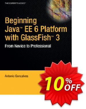 Beginning Java EE 6 Platform with GlassFish 3 (Goncalves) discount coupon Beginning Java EE 6 Platform with GlassFish 3 (Goncalves) Deal - Beginning Java EE 6 Platform with GlassFish 3 (Goncalves) Exclusive Easter Sale offer for iVoicesoft
