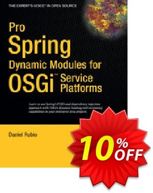 Pro Spring Dynamic Modules for OSGi  Service Platforms (Rubio) discount coupon Pro Spring Dynamic Modules for OSGi  Service Platforms (Rubio) Deal - Pro Spring Dynamic Modules for OSGi  Service Platforms (Rubio) Exclusive Easter Sale offer for iVoicesoft