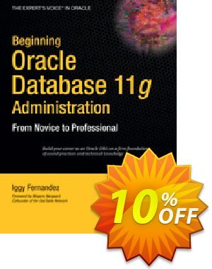 Beginning Oracle Database 11g  Administration (Fernandez) discount coupon Beginning Oracle Database 11g  Administration (Fernandez) Deal - Beginning Oracle Database 11g  Administration (Fernandez) Exclusive Easter Sale offer for iVoicesoft