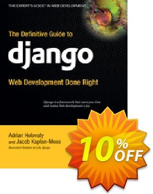 The Definitive Guide to Django (Kaplan-Moss) discount coupon The Definitive Guide to Django (Kaplan-Moss) Deal - The Definitive Guide to Django (Kaplan-Moss) Exclusive Easter Sale offer for iVoicesoft