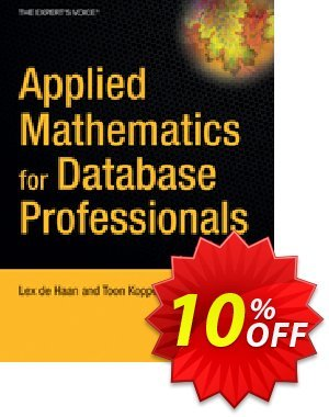 Applied Mathematics for Database Professionals (deHaan) discount coupon Applied Mathematics for Database Professionals (deHaan) Deal - Applied Mathematics for Database Professionals (deHaan) Exclusive Easter Sale offer for iVoicesoft