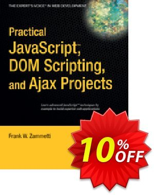 Practical JavaScript, DOM Scripting and Ajax Projects (Zammetti) discount coupon Practical JavaScript, DOM Scripting and Ajax Projects (Zammetti) Deal - Practical JavaScript, DOM Scripting and Ajax Projects (Zammetti) Exclusive Easter Sale offer for iVoicesoft