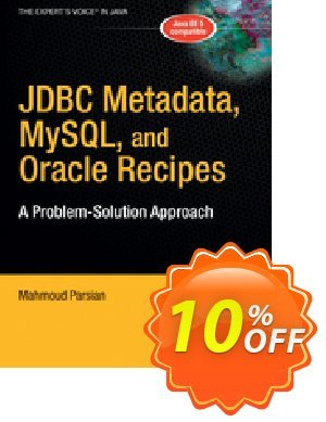 JDBC Metadata, MySQL, and Oracle Recipes (Parsian) discount coupon JDBC Metadata, MySQL, and Oracle Recipes (Parsian) Deal - JDBC Metadata, MySQL, and Oracle Recipes (Parsian) Exclusive Easter Sale offer for iVoicesoft