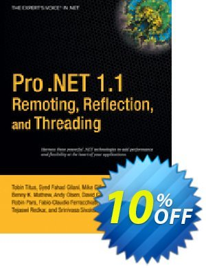 Pro .NET 1.1 Remoting, Reflection, and Threading (Fahad Gilani) Coupon discount Pro .NET 1.1 Remoting, Reflection, and Threading (Fahad Gilani) Deal. Promotion: Pro .NET 1.1 Remoting, Reflection, and Threading (Fahad Gilani) Exclusive Easter Sale offer for iVoicesoft
