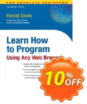 Learn How to Program Using Any Web Browser (Davis) Coupon discount Learn How to Program Using Any Web Browser (Davis) Deal. Promotion: Learn How to Program Using Any Web Browser (Davis) Exclusive Easter Sale offer for iVoicesoft