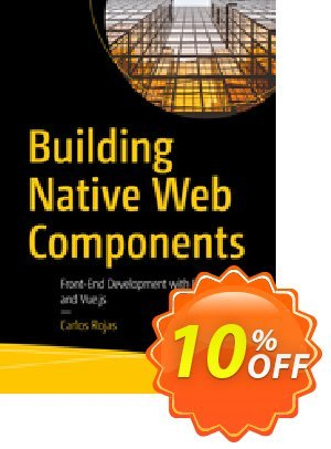 Building Native Web Components (Rojas) discount coupon Building Native Web Components (Rojas) Deal - Building Native Web Components (Rojas) Exclusive Easter Sale offer for iVoicesoft