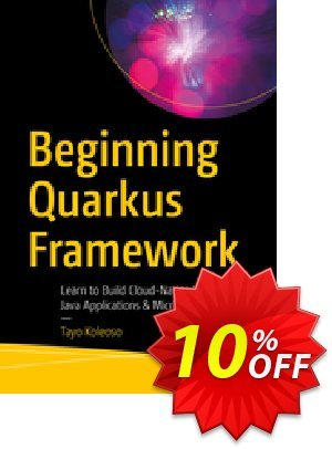 Beginning Quarkus Framework (Koleoso) discount coupon Beginning Quarkus Framework (Koleoso) Deal - Beginning Quarkus Framework (Koleoso) Exclusive Easter Sale offer for iVoicesoft