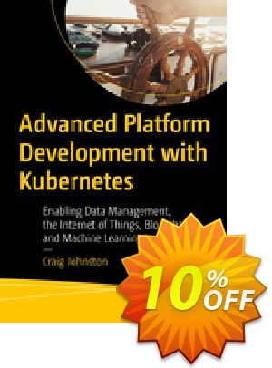 Advanced Platform Development with Kubernetes (Johnston) discount coupon Advanced Platform Development with Kubernetes (Johnston) Deal - Advanced Platform Development with Kubernetes (Johnston) Exclusive Easter Sale offer for iVoicesoft