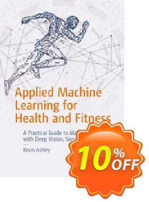 Applied Machine Learning for Health and Fitness (Ashley) discount coupon Applied Machine Learning for Health and Fitness (Ashley) Deal - Applied Machine Learning for Health and Fitness (Ashley) Exclusive Easter Sale offer for iVoicesoft