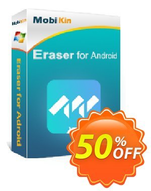 MobiKin Eraser for Android (16-20PCs) Lifetime discount coupon 50% OFF -