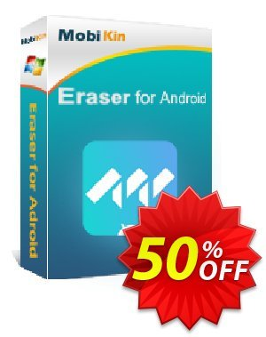 MobiKin Eraser for Android - Lifetime, 21-25PCs License Coupon, discount 50% OFF. Promotion: