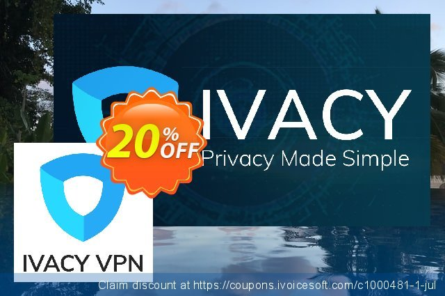 Ivacy VPN discount 20% OFF, 2020 Fourth of July offering sales