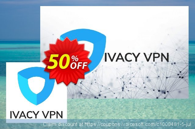 Ivacy VPN (6 months) discount 50% OFF, 2020 American Independence Day offering sales