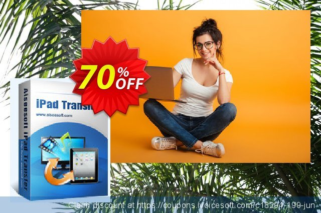 Aiseesoft iPad Transfer discount 40% OFF, 2019 College Student deals promotions