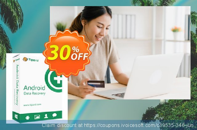 Tipard Android Data Recovery for Mac discount 30% OFF, 2019 Back to School Promos promo