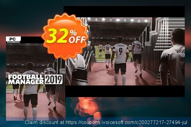 Football Manager (FM) 2019 inc BETA PC discount 32% OFF, 2021 Earth Hour offering sales