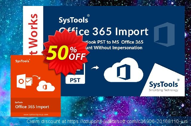 SysTools Office 365 Import discount 50% OFF, 2020 Working Day offering sales