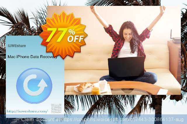 Get 77% OFF IUWEshare Mac iPhone Data Recovery offering sales