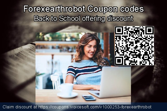 Forexearthrobot Coupon code for 2019 Back to School event